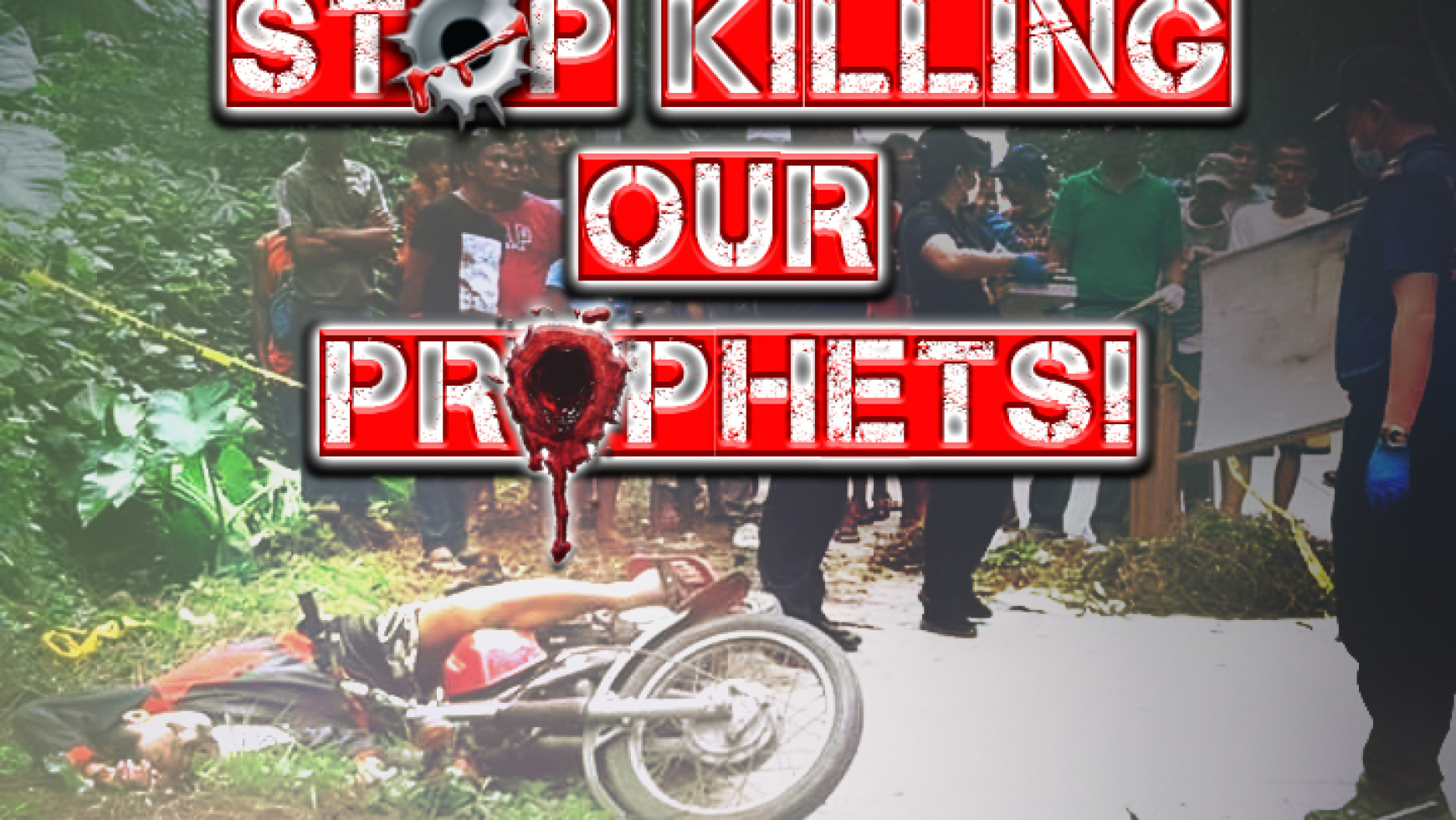 STOP KILLING OUR PROPHETS!
